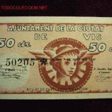 Billetes locales: 50 CENTIMOS AJUNTAMENT DE LA CIUTAT DE VIC 1937 S/C. Lote 19507987