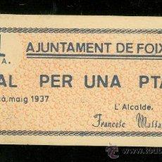 Billetes locales: BILLETE DE AJUNTAMENT DE FOIXA. VAL PER UNA PTA. S/C.. Lote 24563643