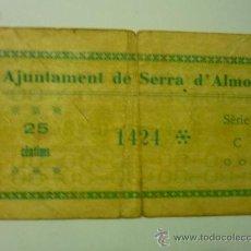 Billetes locales: BILLETE AYUNTAMIENTO DE SERRA D´ALMOS .- 25 CTS.. Lote 34073037