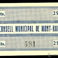 Billetes locales: MONT-RAL, 25 CÉNTIMOS, BILLETE LOCAL, GUERRA CIVIL, EMISIÓN DE 15 DE JUNIO DE 1937, EBC-.. Lote 40398862