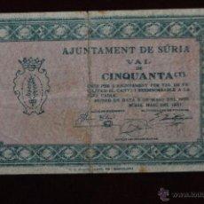 Billetes locales: BILLETE DEL AYUNTAMIENTO DE SURIA. 50 CENTIMOS DEL AÑO 1937. GUERRA CIVIL. Lote 41517963