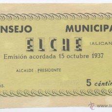 Billetes locales: ELCHE- ALICANTE- CONSEJO MUNICIPAL- 5 CENTIMOS- OCTUBRE 1937. Lote 46111410