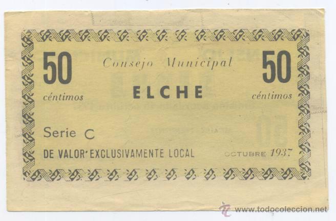 Billetes locales: ELCHE- ALICANTE- CONSEJO MUNICIPAL- 50 CENTIMOS- 15-10-1937 - Foto 2 - 46111455