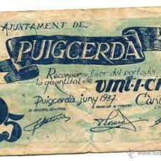 Billetes locales: BILLETE DE 25 CÉNTIMOS DEL AYUNTAMIENTO DE PUIGCERDA. 1937. Lote 46227115