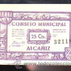 Billetes locales: BILLETE. GUERRA CIVIL. ALCAÑIZ, TERUEL. CONSEJO MUNICIPAL. 25 CENTIMOS.. Lote 54335741