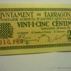 Billetes locales: BILLETE AJUNTAMENT DE TARRAGONA 25 CENTIMOS- 18-5-1937--BB. Lote 49357460