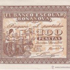 Billetes locales: BILLETE DE ESPAÑA DE 100 PTAS DEL AÑO 1944 DEL BANCO ESCOLAR BONANOVA - (MUY RARO) SIN CIRCULAR. Lote 52140682