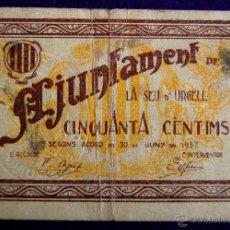 Billetes locales: BILLETE LOCAL ORIGINAL DE EPOCA. SEU DE URGELL (LERIDA). CINQUANTA CENTIMS. 1937. GUERRA CIVIL.. Lote 54991200