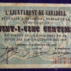 Billetes locales: BILLETE LOCAL ORIGINAL DE EPOCA. AYUNTAMIENTO SABADELL. 25 VINT-I-CINC CENTIMOS. 1937. GUERRA CIVIL.. Lote 54991360