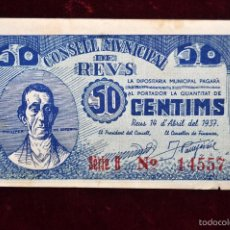 Billetes locales: BILLETE DEL CONSELL MUNICIPAL DE REUS. 50 CENTIMOS DEL AÑO 1937. GUERRA CIVIL. Lote 56074528