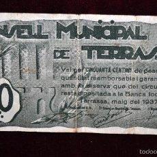 Billetes locales: BILLETE DEL CONSELL MUNICIPAL DE TERRASSA. 50 CENTIMOS DEL AÑO 1937. GUERRA CIVIL. Lote 56091731
