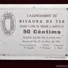 Billetes locales: BILLETE DEL AYUNTAMIENTO DE BISAURA DE TER. 50 CENTIMOS DEL AÑO 1937. GUERRA CIVIL. Lote 56402664