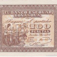 Billetes locales: BILLETE DE 100 PESETAS DEL BANCO ESCOLAR BONANOVA DEL AÑO 1944 SIN CIRCULAR-PLANCHA (RARO) . Lote 57150986