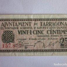 Billetes locales: 25 CÉNTIMOS. TARRAGONA. 1937.. Lote 71068573