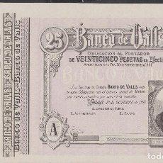 Billetes locales: BANCO DE VALLS - TARRAGONA 25 PESETAS 1911 - (SC-). Lote 74547315