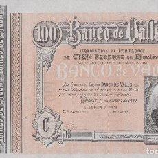 Billetes locales: BANCO DE VALLS - TARRAGONA 100 PESETAS 1922 - (SC-). Lote 74548395