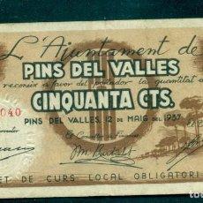 Billetes locales: 50 CTMS DE PINS DEL VALLES. Lote 82349292