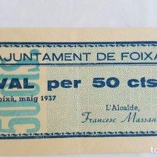 Billetes locales: F 1639 BILLETE 50 PESETA AJUNTAMENT DE FOIXA (OJO NO ES REPRODUCCIÓN) T-1199. Lote 156378212