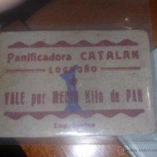 Billetes locales: LOGROÑO VALE POR MEDIO KILO DE PAN - PANIFICADORA CATALAN- LOGROÑO -LA RIOJA-Y NAVARRA. Lote 52389162