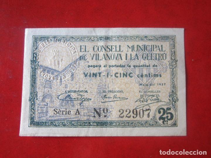 BILLETE DE 25 CENTIMOS DEL CONSELL MUNICIPAL DE VILANOVA I LA GELTRÜ. 1937 (Numismática - Notafilia - Billetes Locales)