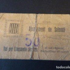 Billetes locales: VALE - BILLETE AJUNTAMENT DE SALOMÓ. 50 CTS. SEÑALES DE USO EN GENERAL. CINTA CELO EN DORSO.. Lote 106618959