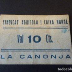 Billetes locales: VALE SINDICAT AGRICOLA I CAIXA RURAL. 10 CTS. LA CANONJA. . Lote 106619735