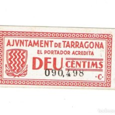 Billetes locales: BILLETE LOCAL. GUERRA CIVIL. AJUNTAMENT DE TARRAGONA 10 S.C... Lote 110249123