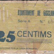 Billetes locales: BILLETE DE 25 CENTIMOS DEL AJUNTAMENT DE GISCLARENY DEL AÑO 1937 -NUMERACION MUY BAJA Nº 0009. Lote 112464055