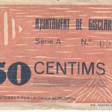 Billetes locales: BILLETE DE 50 CENTIMOS DEL AJUNTAMENT DE GISCLARENY DEL AÑO 1937 . Lote 112464159