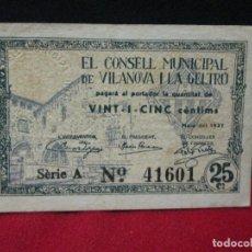 Billetes locales: 25 CENTIMS EL CONSELL MUNICIPAL DE VILANOVA I LA GELTRU 1937. Lote 129453431