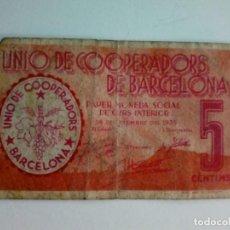 Billetes locales: UNIÓ DE COOPERADORS DE BARCELONA. BILLETE 5 CÉNTIMOS. Lote 135890470