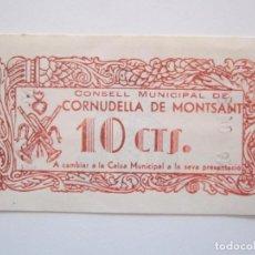 Billetes locales: BILLETE LOCAL 10 CENTIMOS CORNUDELLA DE MONTSANT R 1937 GURRRA CIVIL. Lote 151542154