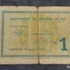 Billetes locales: BILLETE LOCAL 1 PESETA AYUNTAMIENTO DE SEGURIES DE TER. Lote 164587530