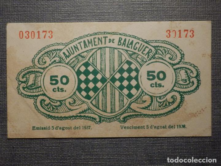 Billetes locales: BILLETE LOCAL GUERRA CIVIL - AJUNTAMENT DE BALAGUER - 50 CÉNTIMS - 1937 - Foto 2 - 164644730