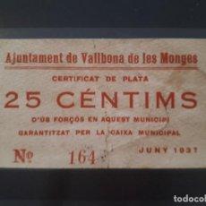 Billetes locales: VALLBONA DE LES MONGUES - 25 CÉNTIMOS. Lote 166284758