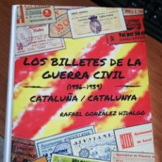 Billetes locales: CATALUÑA / CATALUNYA , CATALOGO BILLETES LOCALES GUERRA CIVIL. RAFAEL GONZALEZ ***TAPA DURA ***. Lote 171188133