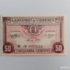 Billetes locales: F 1740 BILLETE 50 CÉNTIMOS AJUNTAMENT DE VIDRERES SERIE B T-3162 E EBC+. Lote 177208410