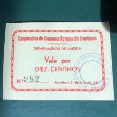 Billetes locales: COOPERATIVA CONSUMO AGRUPACION FRONTONES 10 CENTIMOS BARCELONA. Lote 179012032