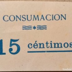 Billetes locales: CONSUMACIÓN - 15 CÉNTIMOS. Lote 179330740