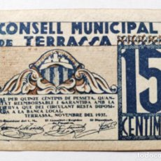 Billetes locales: QUINZE CENTIMS CONSELL MUNICIPAL TERRASSA 1937 - BILLETE LOCAL - 15 CENTIMOS. Lote 184165737