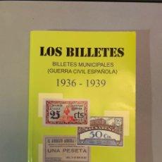 Billetes locales: CATÁLOGO. LOS BILLETES MUNICIPALES Y GUERRA CIVIL. Lote 191680976