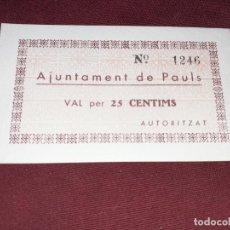 Notas locais: AJUNTAMENT DE PAULS. 25 CENTIMS. Lote 192175755