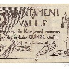 Billetes locales: VALLS - 15 CENTIMS / CENTIMOS - 1937. Lote 195343643