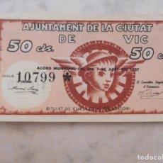 Billetes locales: BILLETE LOCAL AJUNTAMENT DE LA CIUTAT DE VIC 50 CENTIMS GUERRA CIVIL. Lote 199138116
