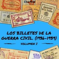 Billetes locales: LOS BILLETES LOCALES DE LA GUERRA CIVIL.TODA ESPAÑA MENOS CATALUÑA. RAFAEL GONZALEZ . CATALOGO. Lote 217873138