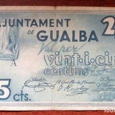 Billetes locales: BILLETE DE 25 CENTIMOS DEL AYUNTAMIENTO DE GUALBA (BARCELONA). MAYO DEL 1937. GUERRA CIVIL. Lote 199469342