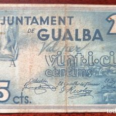 Billetes locales: BILLETE DE 25 CENTIMOS DEL AYUNTAMIENTO DE GUALBA (BARCELONA). MAYO DEL 1937. GUERRA CIVIL. Lote 199469395