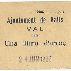 Billetes locales: AJUNTAMENT DE VALLS **VAL PER UNA LLIURA DE ARROÇ** AÑO 1936. Lote 201776136