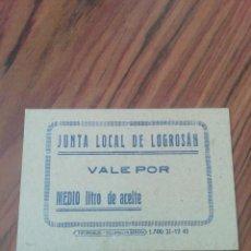 Billetes locales: JUNTA LOCAL DE LOGROSÁN CÁCERES . VALE 1/2 LITRO DE ACEITE. Lote 204013621