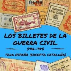 Billetes locales: LOS BILLETES LOCALES DE LA GUERRA CIVIL.TODA ESPAÑA MENOS CATALUÑA. RAFAEL GONZALEZ . CATALOGO. Lote 204527685
